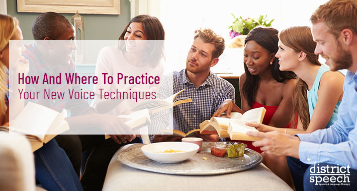 How And Where To Practice Your New Voice Techniques | Washington D.C. & Northern VA