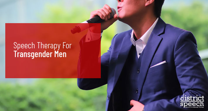 Speech Therapy For Transgender Men | Washington D.C. & Northern VA