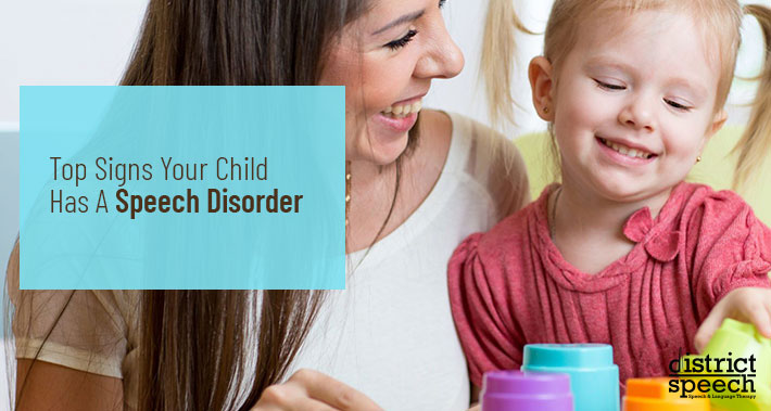 Top Signs Your Child Has A Speech Disorder | District Speech & Language Therapy | Washington D.C. & Northern VA